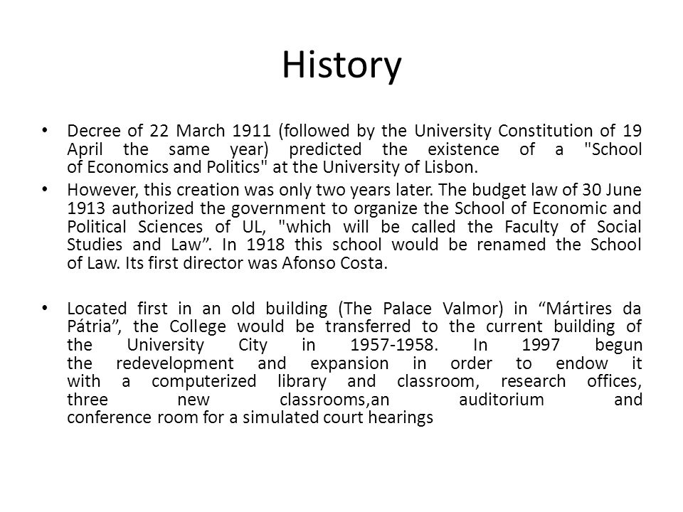 History Decree of 22 March 1911 (followed by the University Constitution of 19 April the same year) predicted the existence of a