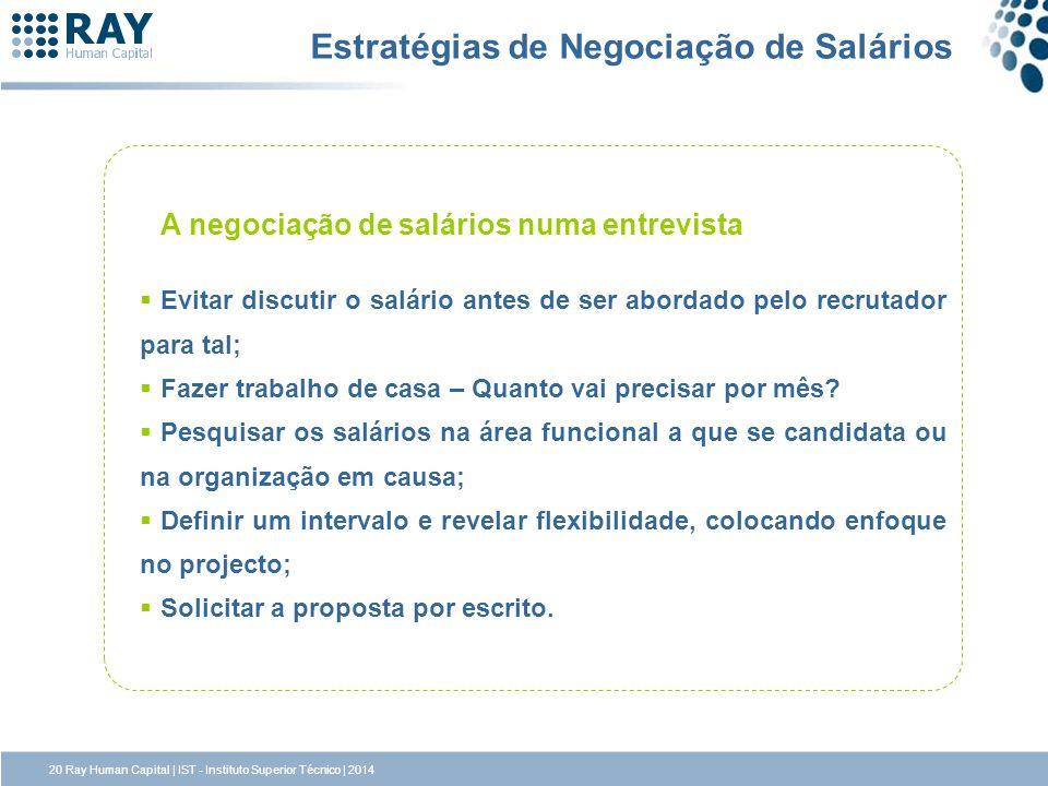 Estratégias de Negociação de Salários A negociação de salários numa entrevista Evitar discutir o salário antes de ser abordado pelo recrutador para ta