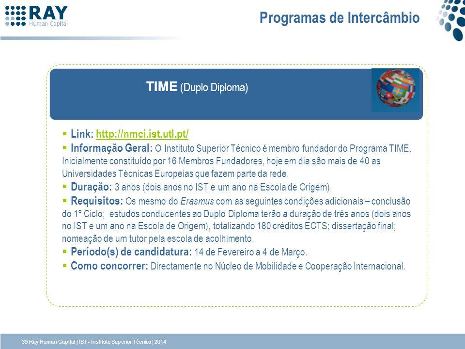 TIME (Duplo Diploma) Link: http://nmci.ist.utl.pt/http://nmci.ist.utl.pt/ Informação Geral: O Instituto Superior Técnico é membro fundador do Programa