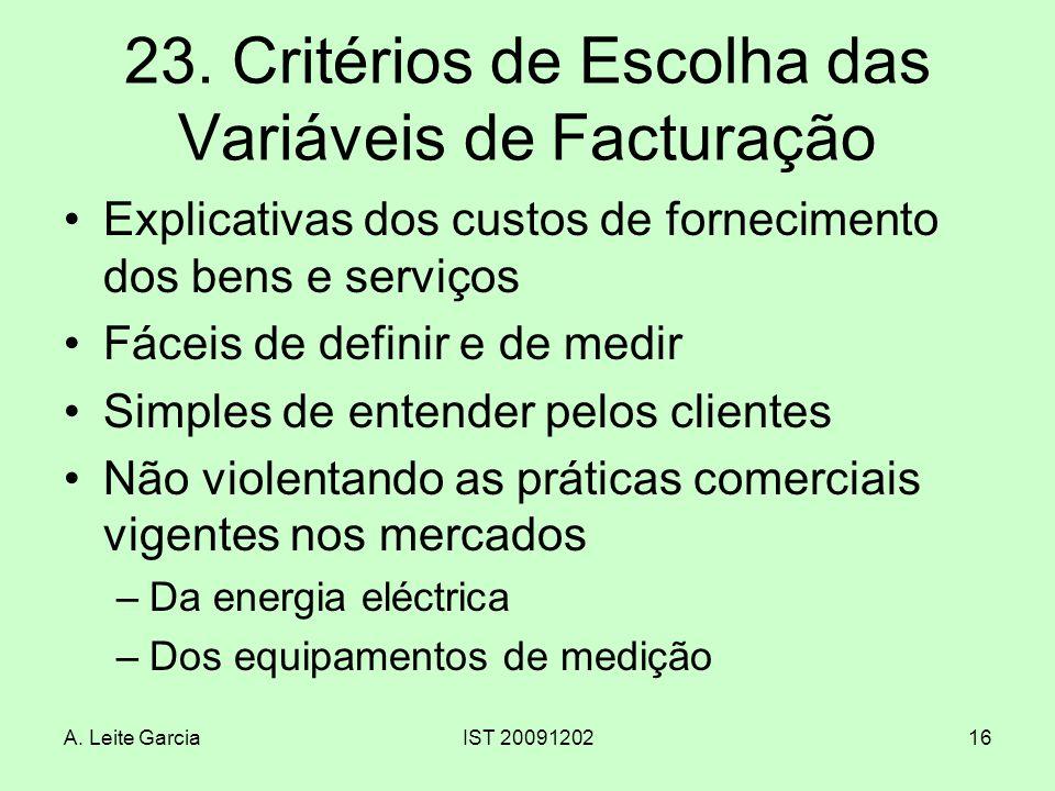 A. Leite GarciaIST 2009120216 23. Critérios de Escolha das Variáveis de Facturação Explicativas dos custos de fornecimento dos bens e serviços Fáceis