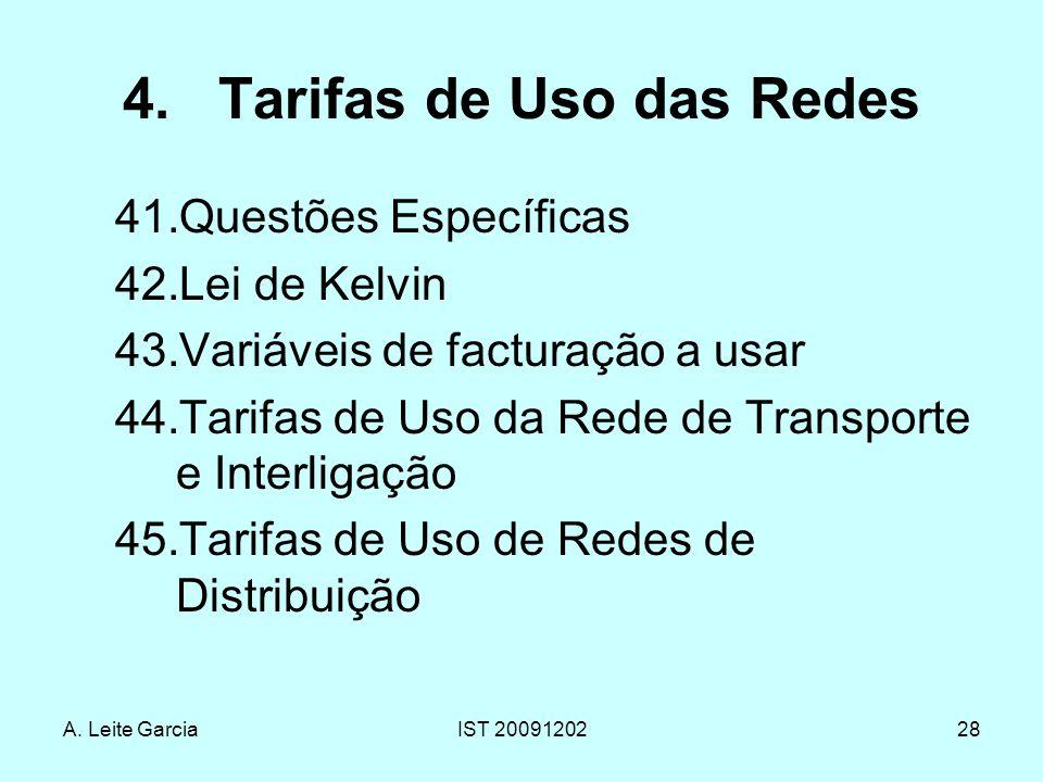 A. Leite GarciaIST 2009120228 4.Tarifas de Uso das Redes 41.Questões Específicas 42.Lei de Kelvin 43.Variáveis de facturação a usar 44.Tarifas de Uso