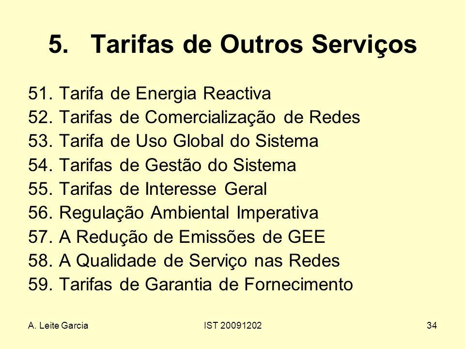 A. Leite GarciaIST 2009120234 5.Tarifas de Outros Serviços 51.Tarifa de Energia Reactiva 52.Tarifas de Comercialização de Redes 53.Tarifa de Uso Globa