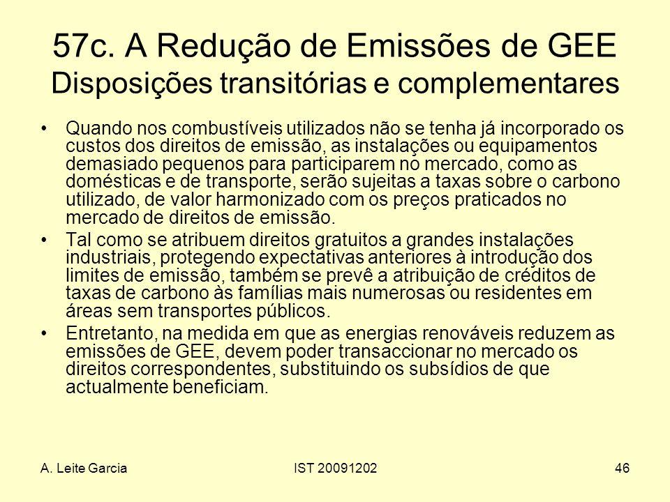 A. Leite GarciaIST 2009120246 57c. A Redução de Emissões de GEE Disposições transitórias e complementares Quando nos combustíveis utilizados não se te