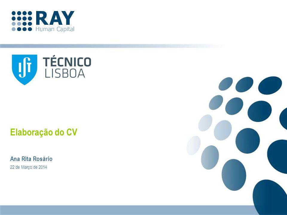 Elaboração do CV Ana Rita Rosário 22 de Março de 2014