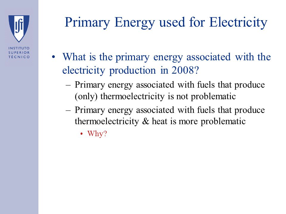 Primary Energy used for Electricity What is the primary energy associated with the electricity production in 2008.