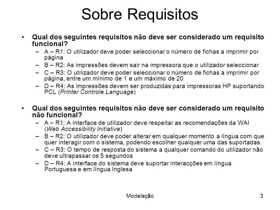 Modelação4 Sobre Requisitos Qual dos seguintes requisitos não deve ser considerado um requisito funcional.