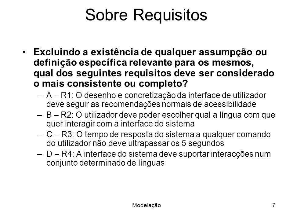 Modelação8 Sobre Requisitos Excluindo a existência de qualquer assumpção ou definição específica relevante para os mesmos, qual dos seguintes requisitos deve ser considerado o mais consistente ou completo.