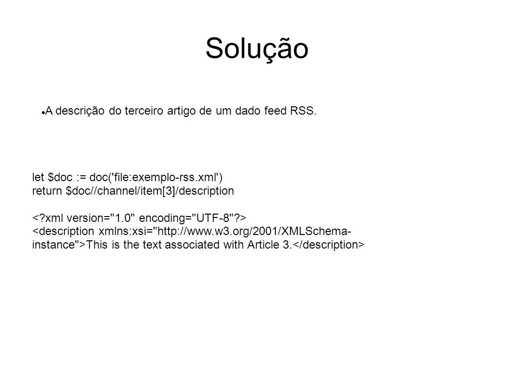 Solução A descrição do terceiro artigo de um dado feed RSS.
