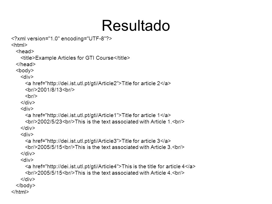 Resultado Example Articles for GTI Course Title for article 2 2001/8/13 Title for article 1 2002/5/23 This is the text associated with Article 1.