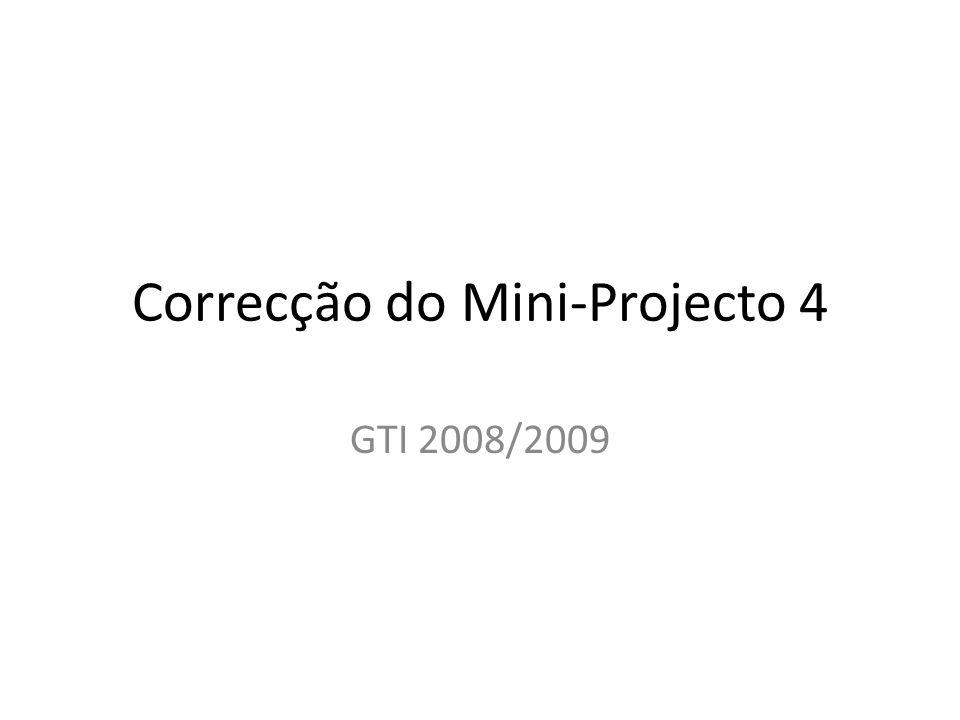 Correcção do Mini-Projecto 4 GTI 2008/2009