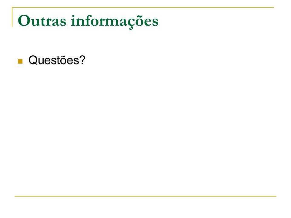 Outras informações Questões?