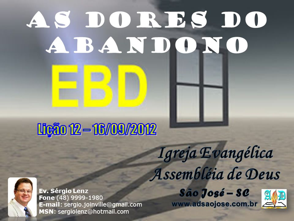 AS DORES DO ABANDONO Ev.