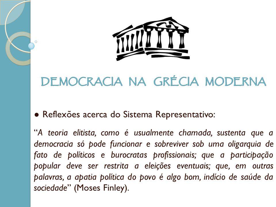 Reflexões acerca do Sistema Representativo: A teoria elitista, como é usualmente chamada, sustenta que a democracia só pode funcionar e sobreviver sob