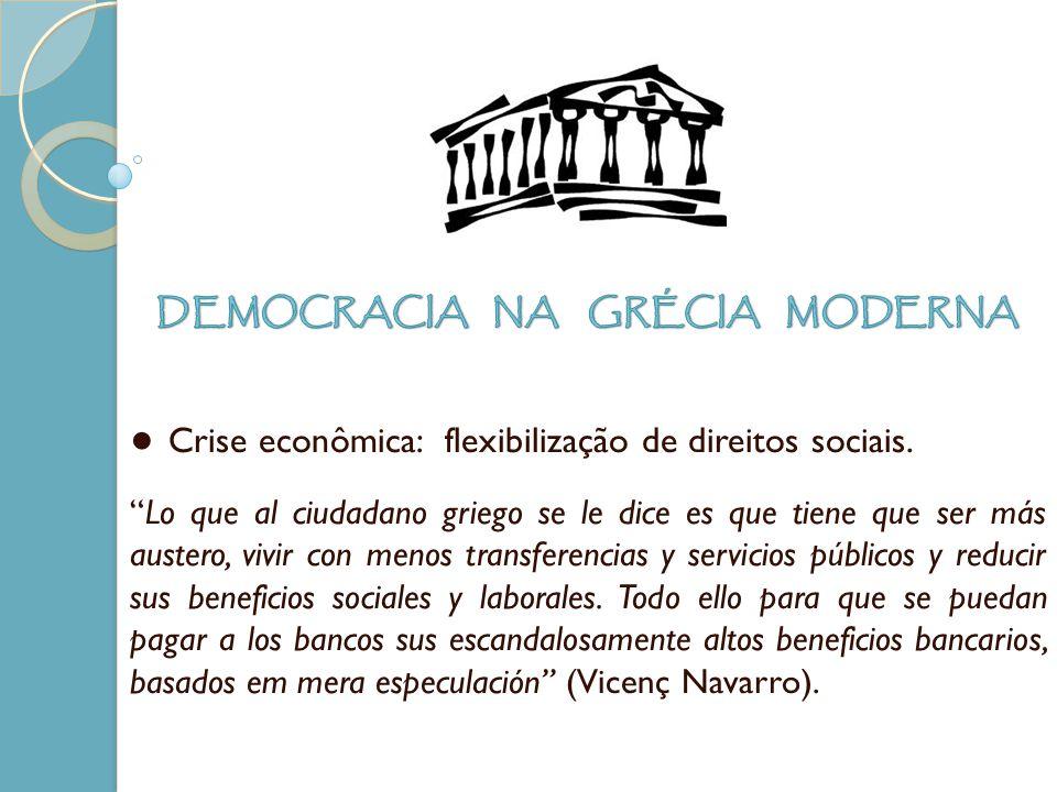 Crise econômica: flexibilização de direitos sociais. Lo que al ciudadano griego se le dice es que tiene que ser más austero, vivir con menos transfere