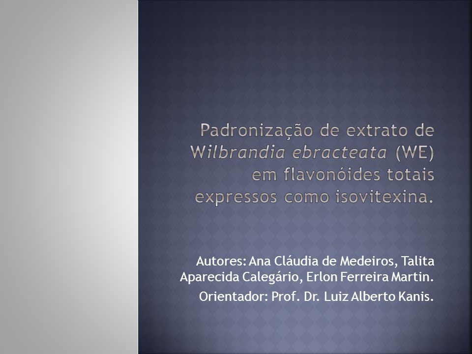Autores: Ana Cláudia de Medeiros, Talita Aparecida Calegário, Erlon Ferreira Martin. Orientador: Prof. Dr. Luiz Alberto Kanis.