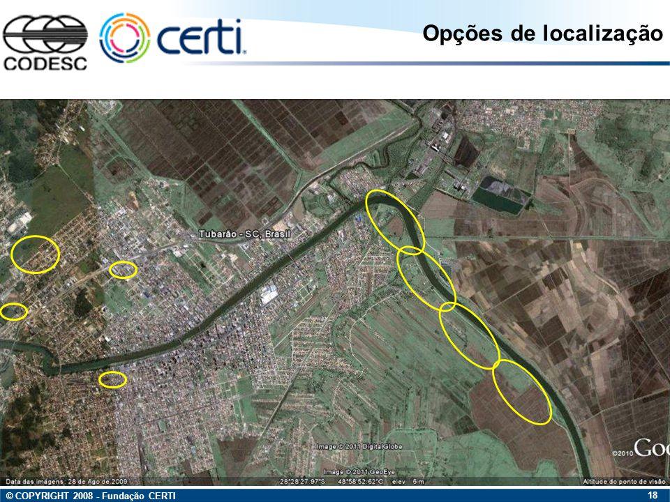 © COPYRIGHT 2008 - Fundação CERTI 18 Opções de localização