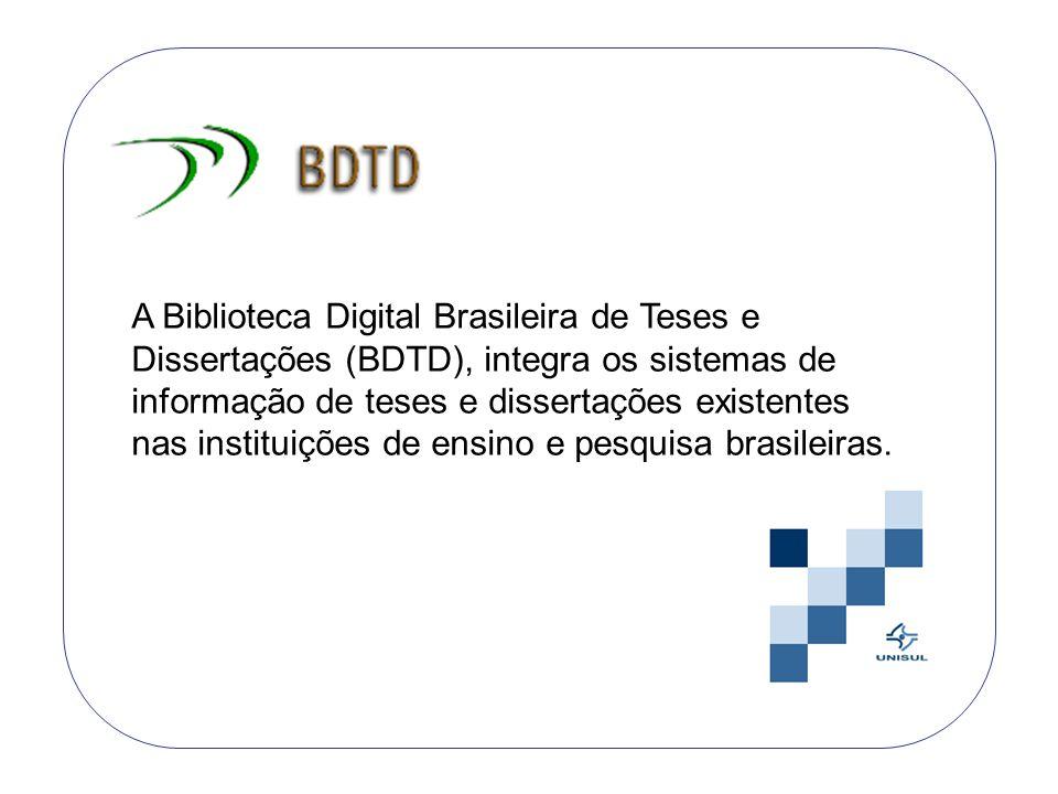 A Biblioteca Digital Brasileira de Teses e Dissertações (BDTD), integra os sistemas de informação de teses e dissertações existentes nas instituições