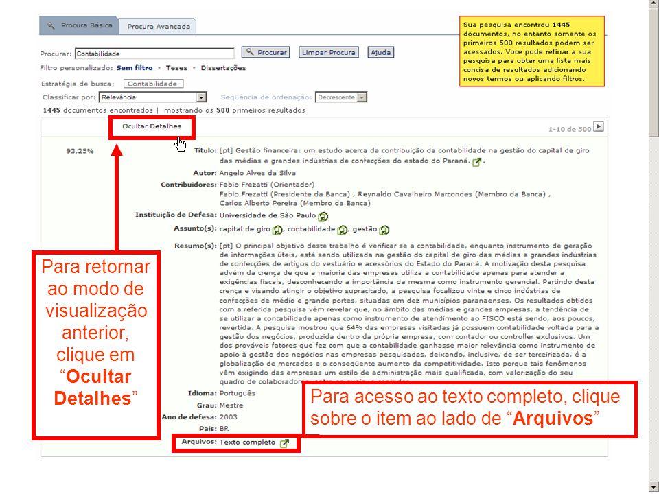Para acesso ao texto completo, clique sobre o item ao lado de Arquivos Para retornar ao modo de visualização anterior, clique emOcultar Detalhes