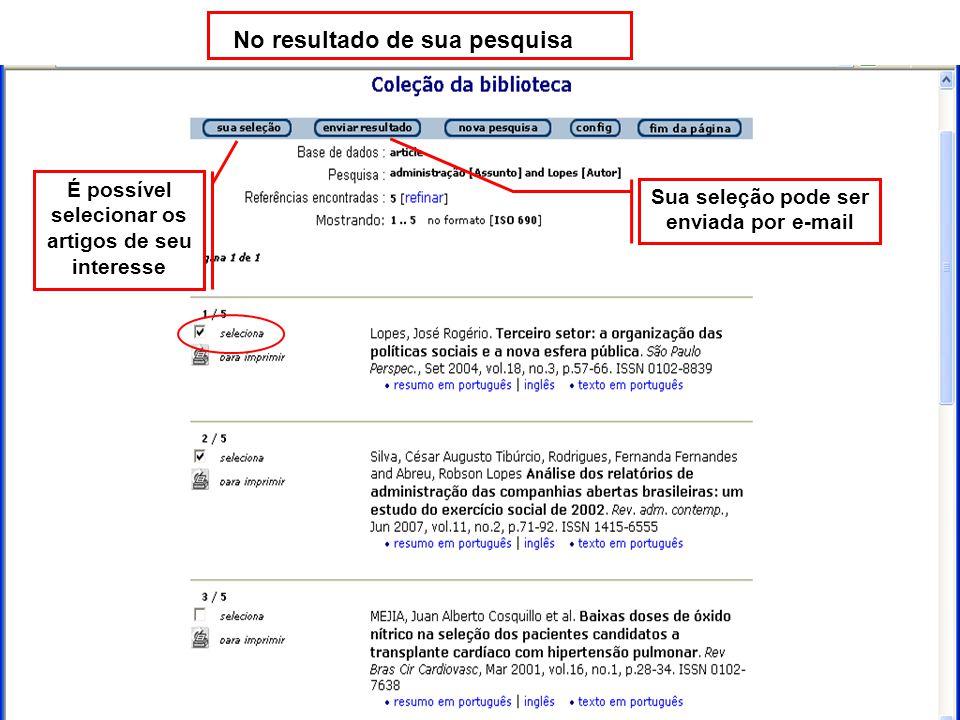 No resultado de sua pesquisa Sua seleção pode ser enviada por e-mail É possível selecionar os artigos de seu interesse