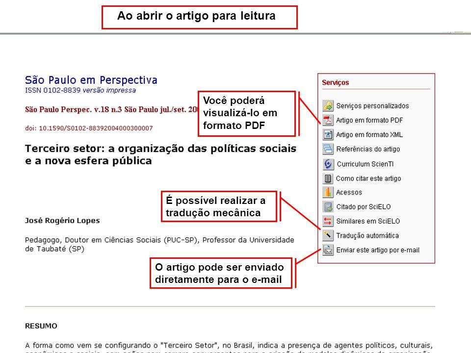 Ao abrir o artigo para leitura Você poderá visualizá-lo em formato PDF É possível realizar a tradução mecânica O artigo pode ser enviado diretamente para o e-mail