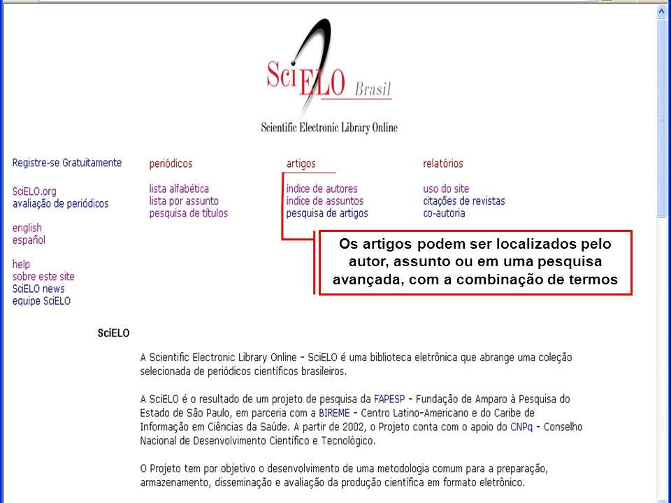 Os artigos podem ser localizados pelo autor, assunto ou em uma pesquisa avançada, com a combinação de termos