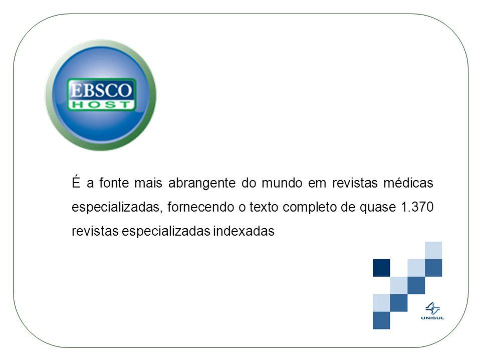 É a fonte mais abrangente do mundo em revistas médicas especializadas, fornecendo o texto completo de quase 1.370 revistas especializadas indexadas