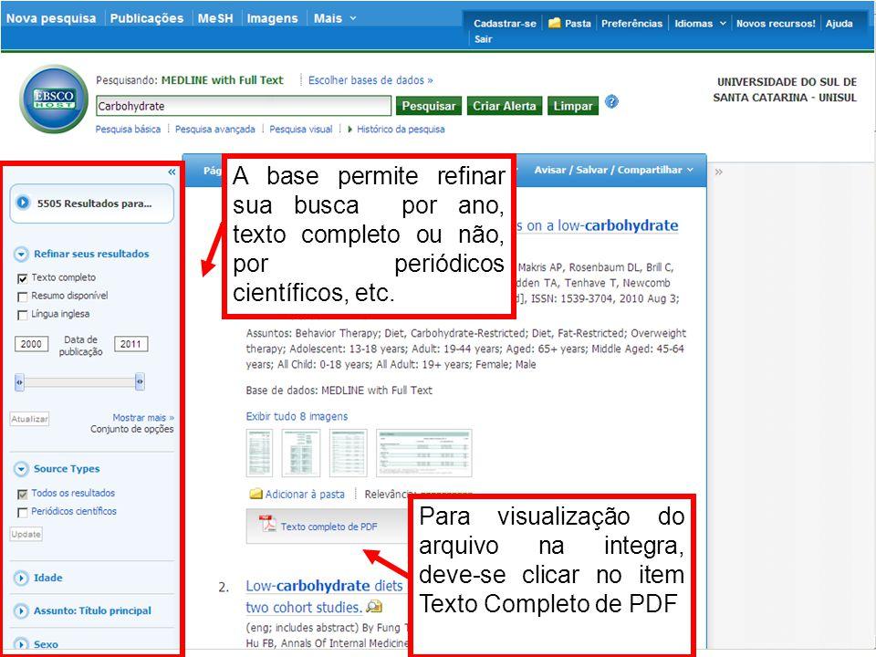Para visualização do arquivo na integra, deve-se clicar no item Texto Completo de PDF A base permite refinar sua busca por ano, texto completo ou não, por periódicos científicos, etc.