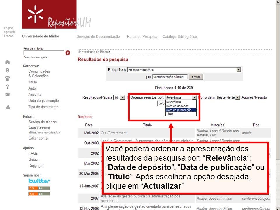 Você poderá ordenar a apresentação dos resultados da pesquisa por: Relevância;Data de depósito; Data de publicação ouTítulo.