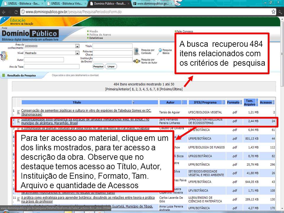 A busca recuperou 484 itens relacionados com os critérios de pesquisa Para ter acesso ao material, clique em um dos links mostrados, para ter acesso a