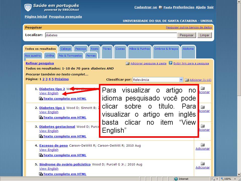 Para visualizar o artigo no idioma pesquisado você pode clicar sobre o título. Para visualizar o artigo em inglês basta clicar no item View English