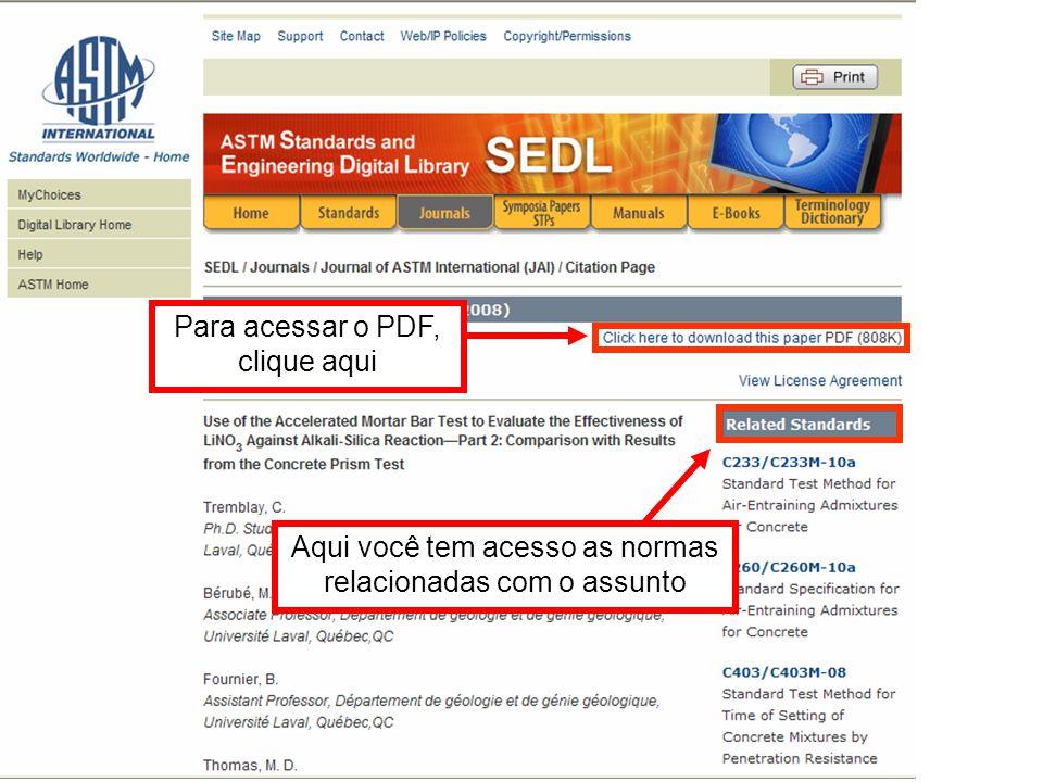 Aqui você tem acesso as normas relacionadas com o assunto Para acessar o PDF, clique aqui