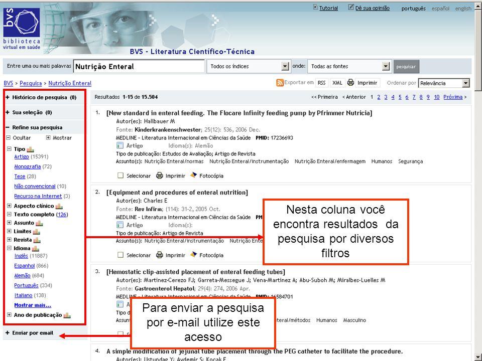 Alguns documentos recuperados não estão disponíveis em texto completo, mas podem ser solicitados por fotocópia.