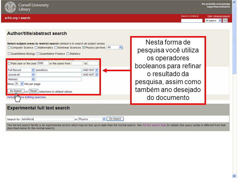 Nesta forma de pesquisa você utiliza os operadores booleanos para refinar o resultado da pesquisa, assim como também ano desejado do documento