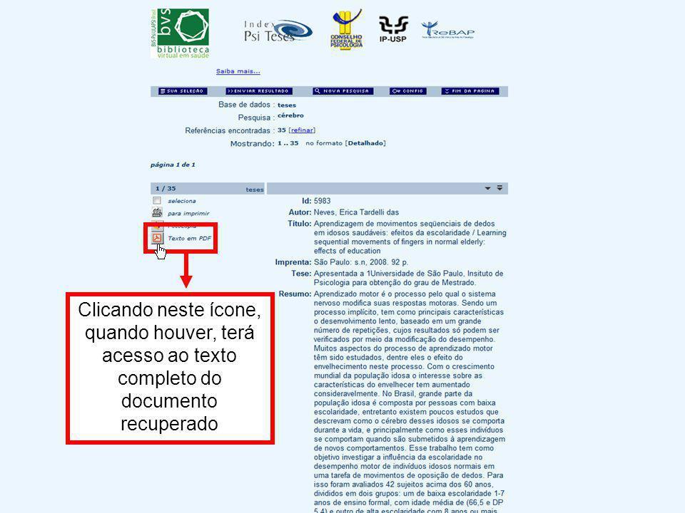 Clicando neste ícone, quando houver, terá acesso ao texto completo do documento recuperado