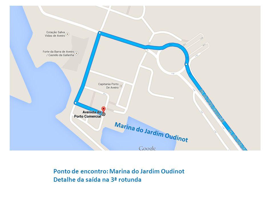 Ponto de encontro: Marina do Jardim Oudinot Detalhe da saída na 3ª rotunda Marina do Jardim Oudinot