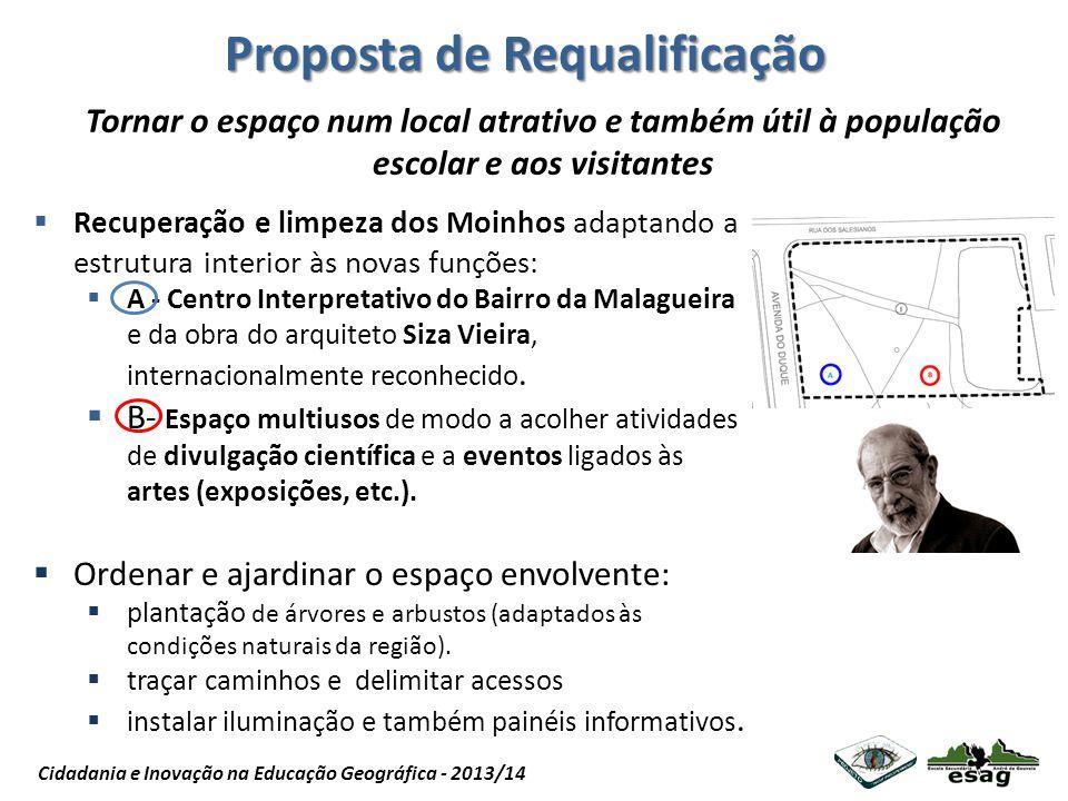 Projeto Nós Propomos Cidadania e Inovação na Educação Geográfica - 2013/14 Proposta de Requalificação Tornar o espaço num local atrativo e também útil