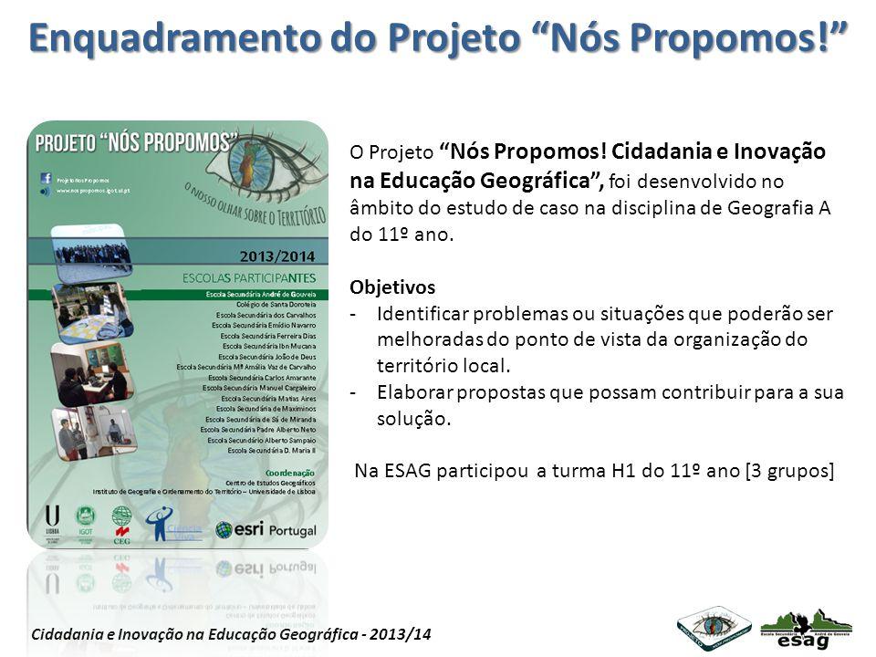 Projeto Nós Propomos Cidadania e Inovação na Educação Geográfica - 2013/14 Enquadramento do Projeto Nós Propomos! O Projeto Nós Propomos! Cidadania e
