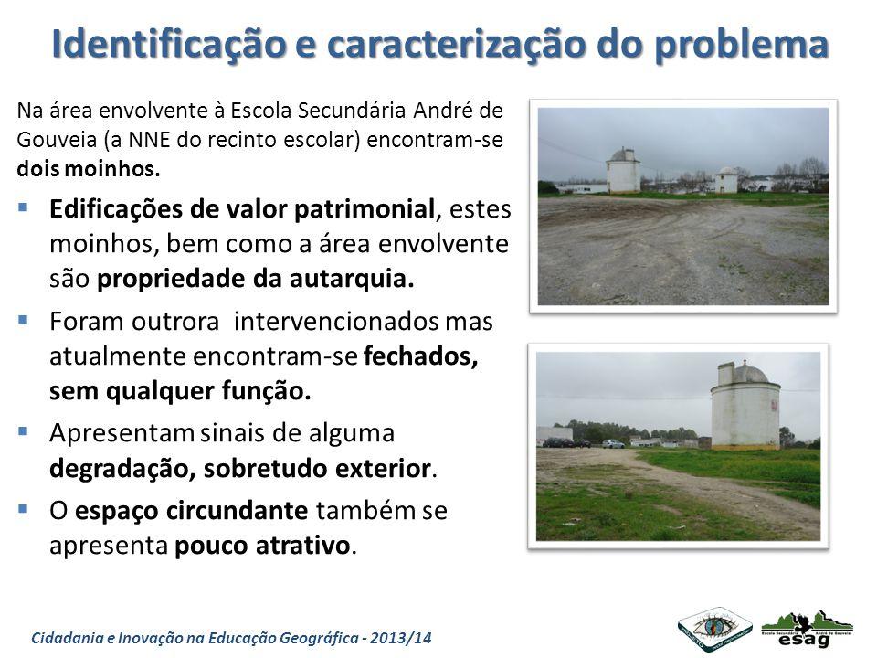 Identificação e caracterização do problema Na área envolvente à Escola Secundária André de Gouveia (a NNE do recinto escolar) encontram-se dois moinho