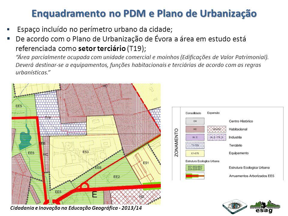 Projeto Nós Propomos Cidadania e Inovação na Educação Geográfica - 2013/14 Enquadramento no PDM e Plano de Urbanização Espaço incluído no perímetro ur