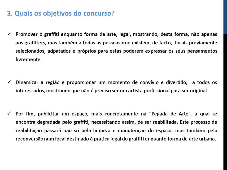3. Quais os objetivos do concurso? Promover o graffiti enquanto forma de arte, legal, mostrando, desta forma, não apenas aos graffiters, mas também a