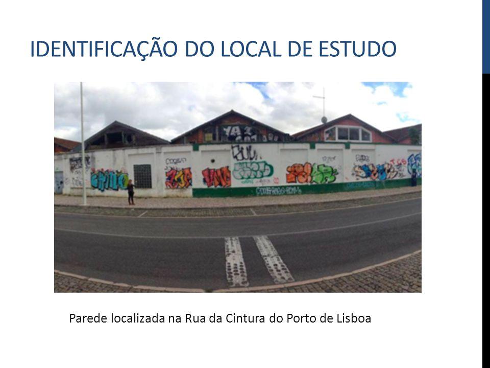 IDENTIFICAÇÃO DO LOCAL DE ESTUDO Parede localizada na Rua da Cintura do Porto de Lisboa