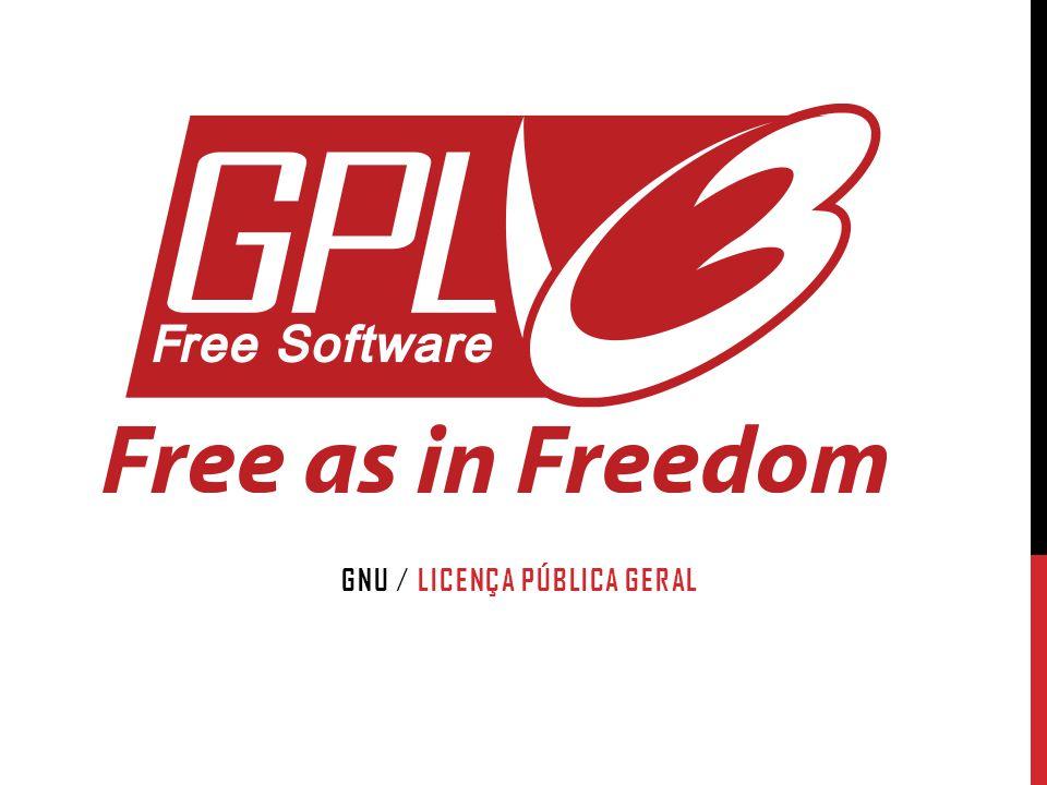 Quando nós falamos de software livre, nós estamos a referir- nos à liberdade, não ao preço.