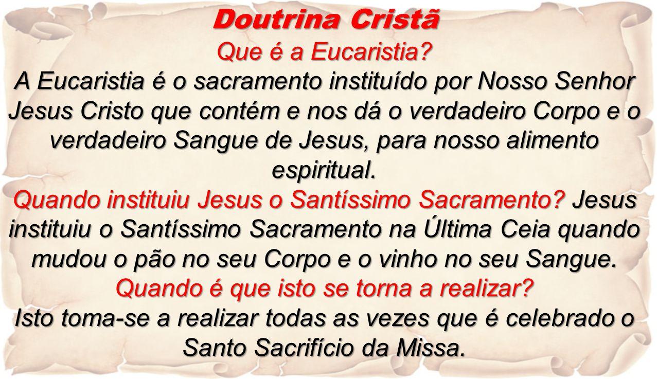 Doutrina Cristã Que é a Eucaristia.