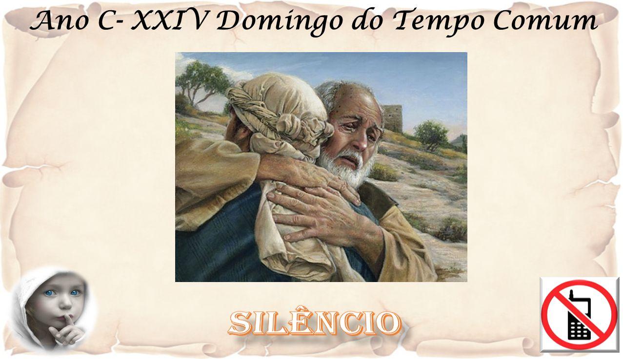 EVANGELHO Lc 15, 1-32 O Senhor esteja convosco, Ele está no meio de Nós.