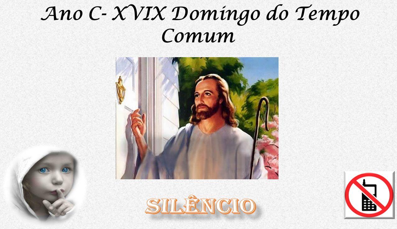 Ano C- XVIX Domingo do Tempo Comum