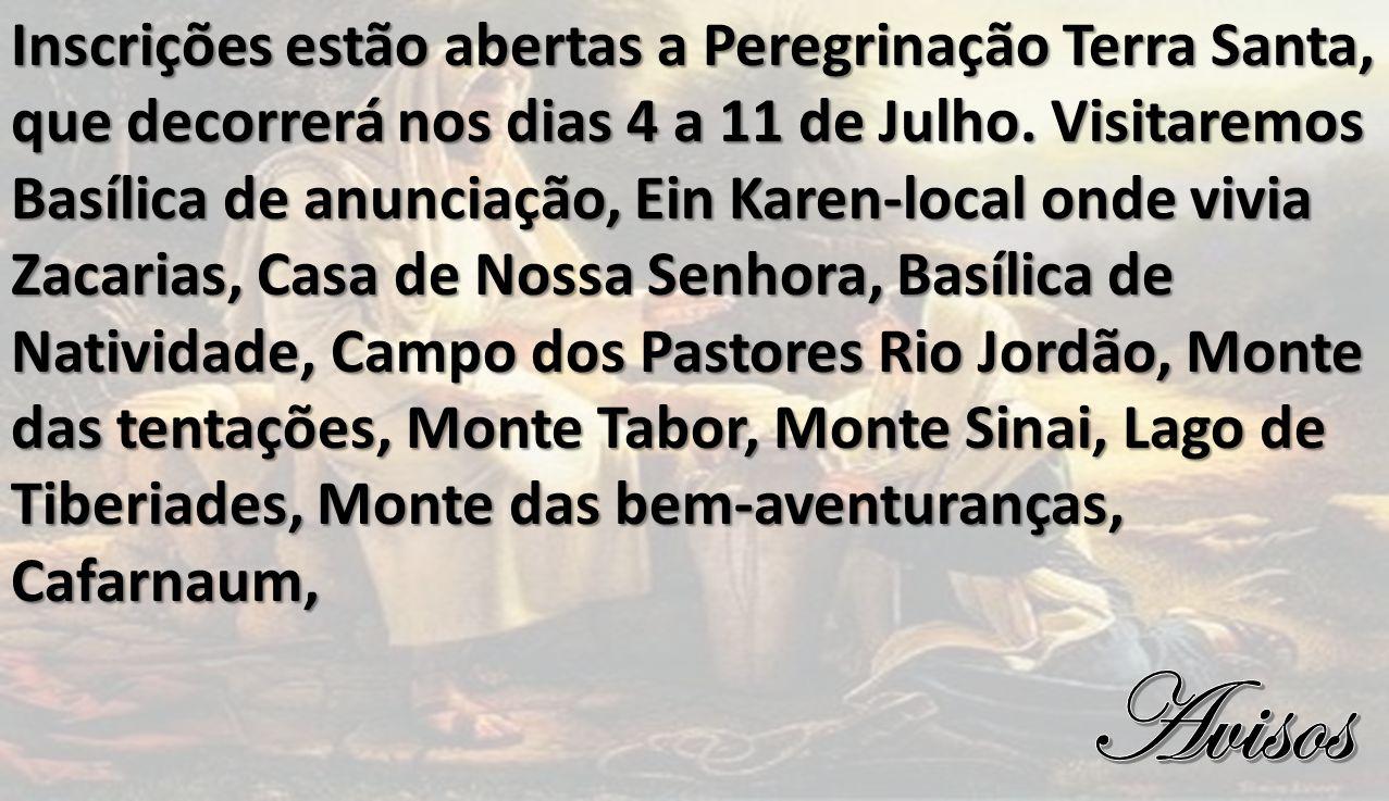 Inscrições estão abertas a Peregrinação Terra Santa, que decorrerá nos dias 4 a 11 de Julho.