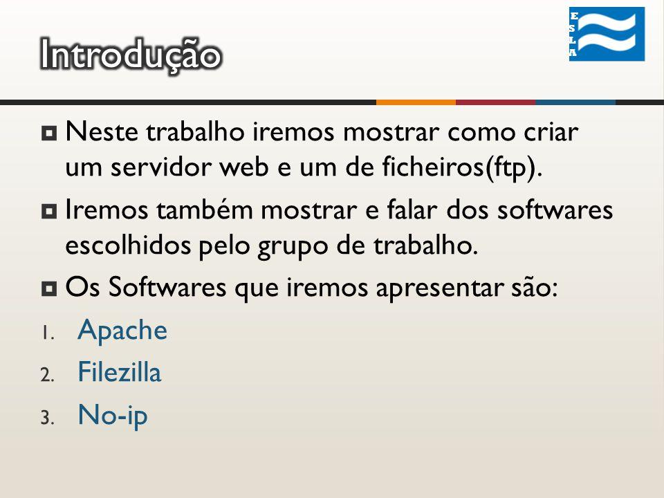Neste trabalho iremos mostrar como criar um servidor web e um de ficheiros(ftp).