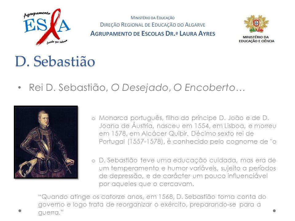 Rei D.Sebastião, O Desejado, O Encoberto… o Monarca português, filho do príncipe D.
