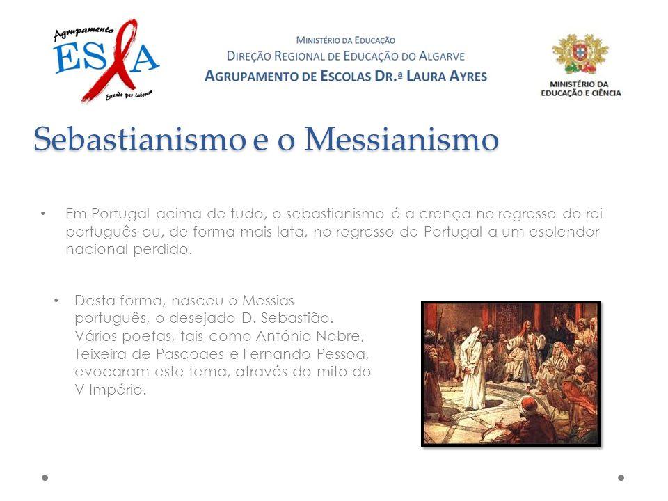 Em Portugal acima de tudo, o sebastianismo é a crença no regresso do rei português ou, de forma mais lata, no regresso de Portugal a um esplendor nacional perdido.