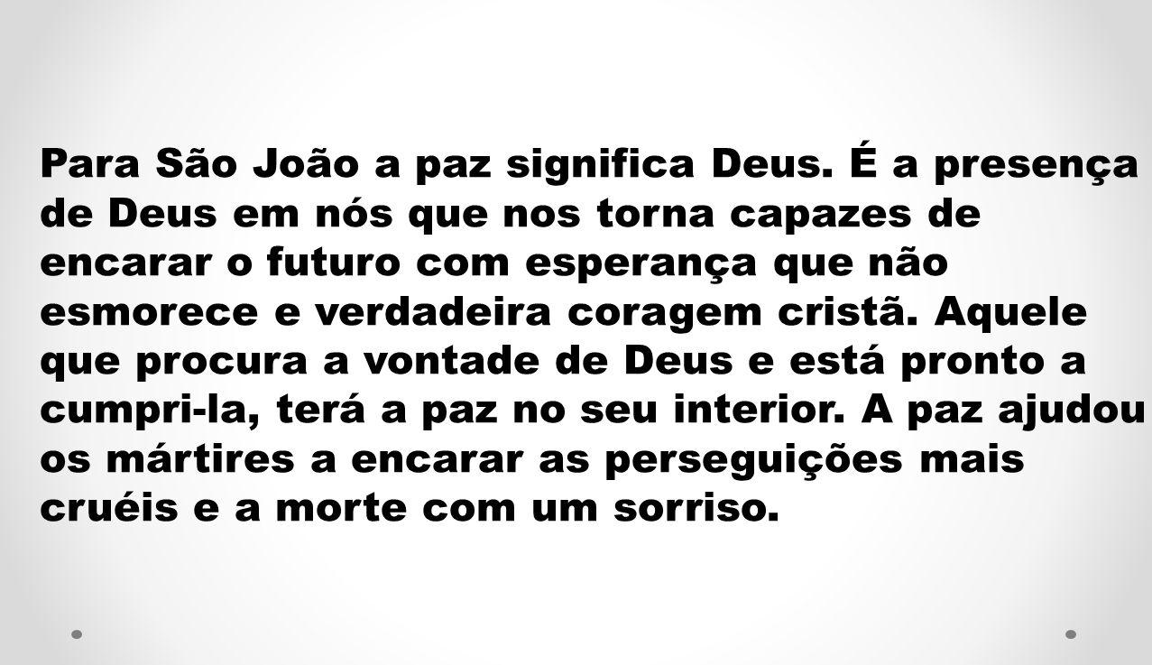Para São João a paz significa Deus.